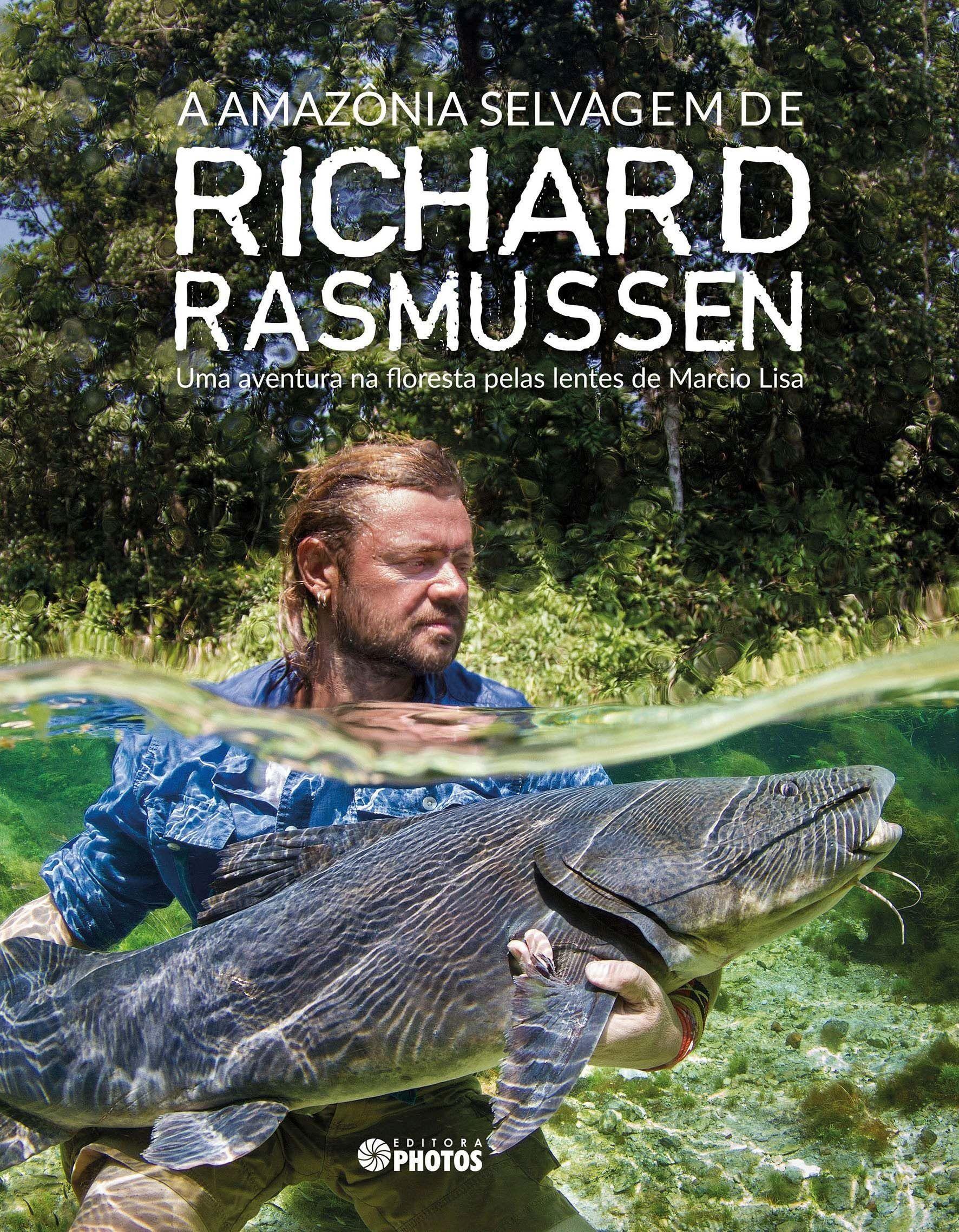 A Amazônia Selvagem de Richard Rasmussen