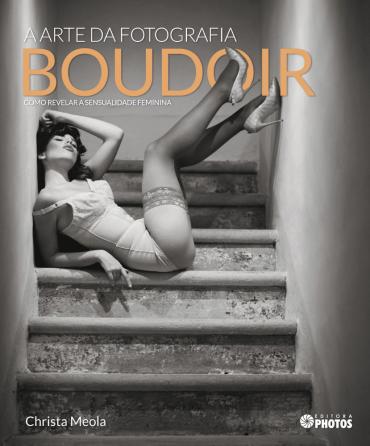 A Arte da Fotografia Boudoir